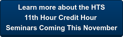 Learn more about the HTS 11th Hour Credit Hour  Seminars Coming This November