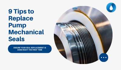 9 Tips to Replace Pump Mechanical Seals