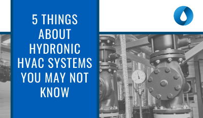 5 Things About Hydronic HVACSystemsYou May Not Know