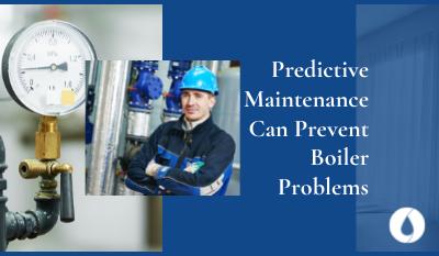 Predictive Maintenance Can Prevent Boiler Problems
