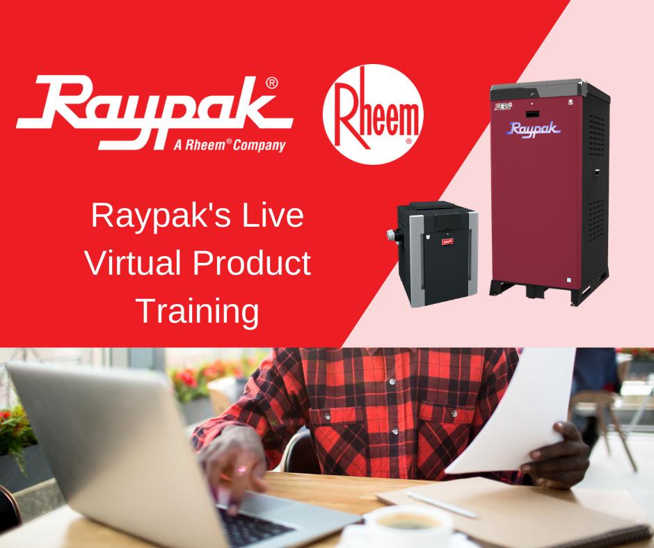 Manufacturer Webinar Series:Raypak's Live Virtual Product Training