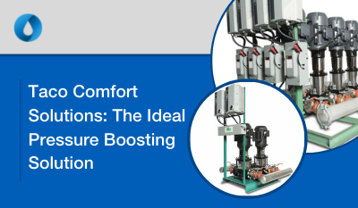 Taco Comfort Solutions: The Ideal Pressure Boosting Solution